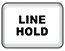 LINE HOLD
